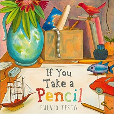 If You Take A Pencil ( Editura: Andersen Press/Books Outlet, Autor: Fulvio Testa ISBN 9781783445325)