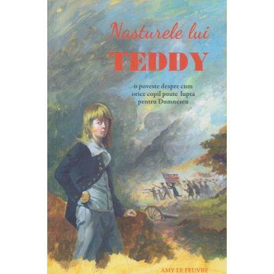 Nasturele lui Teddy(Editura: Sophia, Autor: Amy Le Feuvre ISBN 978-973-136-747-7)
