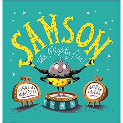Samson: The Mighty Flea ( Editura: Andersen Press/Books Outlet, Autor: Angela McAllister ISBN 9781783445660)