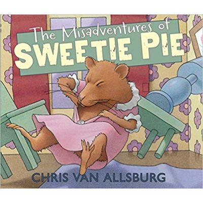 The Misadventures of Sweetie Pie ( Editura: Andersen Press/Books Outlet, Autor: Chris Van Allsburg ISBN 9781783442928)