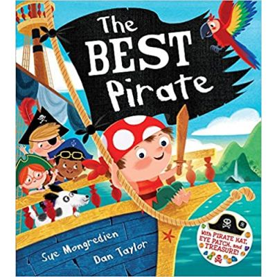 The Best Pirate: With Pirate Hat, Eye Patch, and Treasure! ( Editura: Scholastic/Books Outlet, Autor: Sue Mongredien ISBN 9781407136141)
