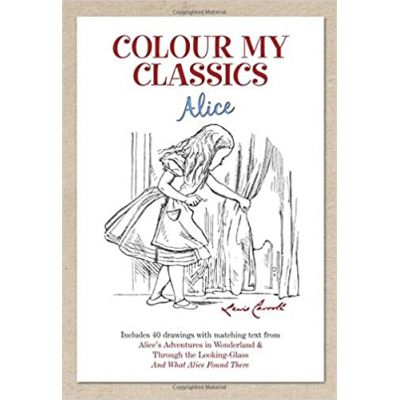 Colour My Classics - Alice ( Editura: Worth Press/Books Outlet, Autor: Worth Press ISBN 9781849311182)