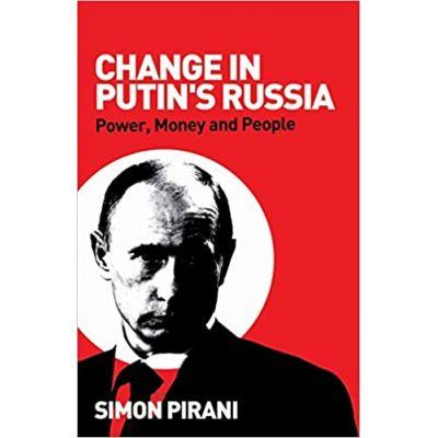 Change in Putin's Russia: Power, Money and People ( Editura: Pluto Press/Books Outlet, Autor: Simon Pirani ISBN 9780745326900)