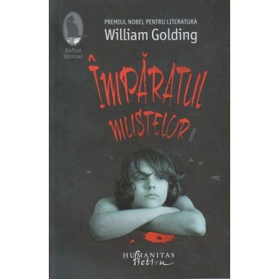 Imparatul mustelor (Editura: Humanitas, Autor: William Golding ISBN 978-606-779-222-5)