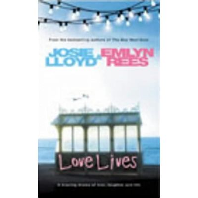 Love Lives ( Editura: William Heinamann/ Books Outlet, Autor: Josie Lloyd ISBN 9780434011216)