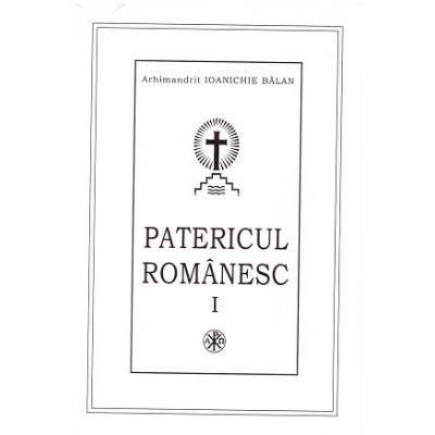 Patericul Romanesc (Editura: Manastirea Sihastria/Sophia, Autor: Arhimandrit Ioanichie Balan ISBN 973-87020-2-X)