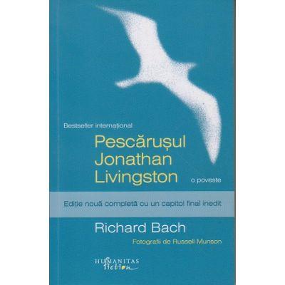 Pescarusul Jonathan Livingstone (Editura: Humanitas, Autor: Richard Bach ISBN 9786067791181)