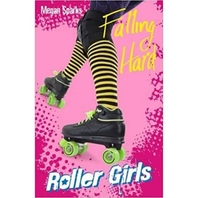 Falling Hard (Roller Girls) (Editura: Curious Fox/Books Outlet, Autor: Megan Sparks ISBN 9781782020325)