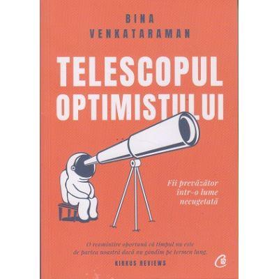 Telescopul optimistului (Editura: Curtea veche, Autor: Bina Venkataraman ISBN 978-606-44-0671-2)