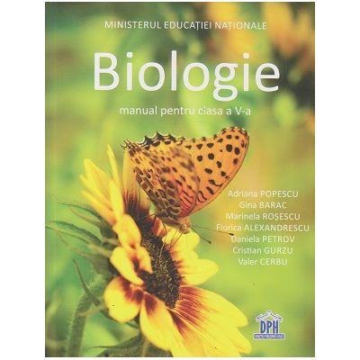 Biologie - Manual pentru clasa a V-a ( Editura: DPH, Autori: Adriana Popescu, Gina Barac, Marinela Rosescu, Florica Alexandrescu ISBN 978-606-683-507-7 )