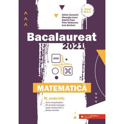 Bacalaureat 2021. Matematică M_Mate-Info (Editura: Paralela 45, Autori: Adrian Zanoschi, Gheorghe Iurea, Gabriel Popa ISBN 9789734732784)