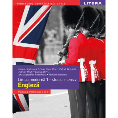 Limba moderna 1- intensiv Engleza Manual pentru clasa a VI-a (Editura: Litera, Autori: Emma Heyderman, Fiona Mauchline, Patrick Howarth, Patricia Reilly, Daniel Morris ISBN 9786063339851)
