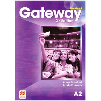 Gateway Workbook, 2nd Edition, A2 ( Editura: Macmillan, Autori: Annie Cornford, Lynda Edwards ISBN 9780230470880)