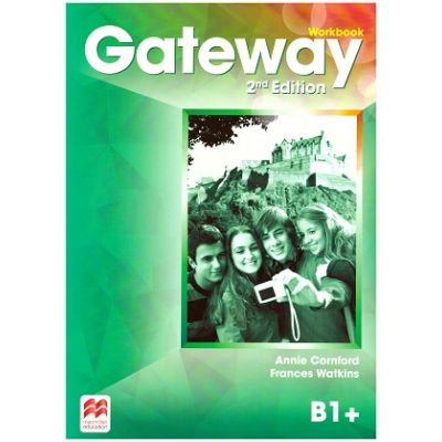 Gateway Workbook, 2nd Edition, B1+ ( Editura: Macmillan, Autori: Annie Cornford, Frances Watkins ISBN 9780230470941)