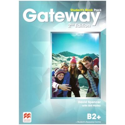 Gateway Student's Book Pack, 2nd Edition, B2+ ( Editura: Macmillan, Autor: David Spencer with Gill Holley ISBN 978-0-230-47321-8)