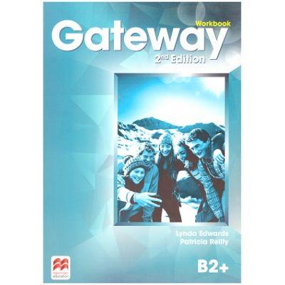 Gateway Workbook, 2nd Edition, B2+ ( Editura: Macmillan, Autori: Lynda Edwards, Patricia Reilly ISBN 9780230471009)