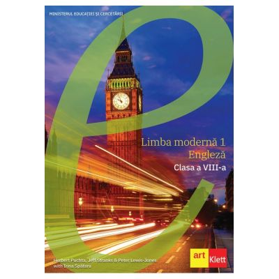 Limba moderna 1 Engleza Manual pentru clasa a VIII-a ( Editura: Art Grup editorial, Autori: Herbert Puchta, Jeff Stranks&Peter Lewis-Jones with Irina Spataru ISBN 978-606-9089-63-7 )