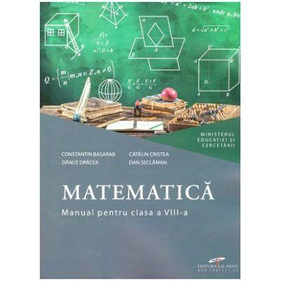 Matematica, manual pentru clasa a VIII-a ( Editura: CD Press, Autori: Constantin Basarab, Catalin Cristea ISBN 978-606-528-518-7)