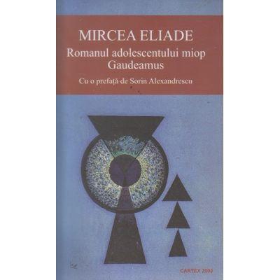 Romanul adolescentului miop(Editura: Cartex, Autor: Mircea Eliade ISBN 9789731048499)