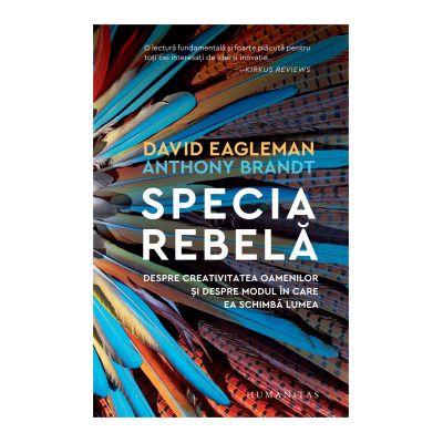 Specia rebela (Editura: Humanitas, Autori: David Eagleman, Anthony Brandt ISBN 978-973-50-6932-2)
