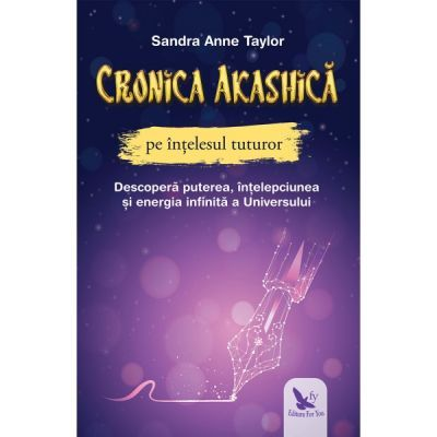 Cronica akashica pe intelesul tuturor (Editura: For You, Autor: Sandra Anne Taylor ISBN 9786066393515)