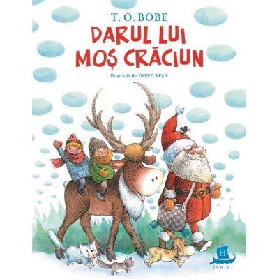Darul lui Mos Craciun (Editura: Humanitas Autor: T. O. Bobe ISBN 9789735058937)