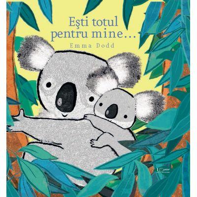 Esti totul pentru mine... (Editura: Univers Enciclopedic, Autor: Emma Dodd ISBN 978-606-704-743-1)