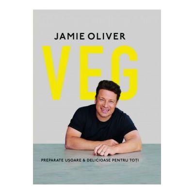 VEG: Preparate usoare si delicoase pentru toti (Editura Curtea Veche, Autor: Jamie Oliver ISBN: 978-606-44-0729-0)