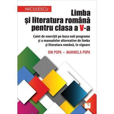 Limba si literatura romana pentru clasa a V-a. Caiet de exercitii (Editura: Niculescu, Autori: Ion Popa, Marinela Popa ISBN 9786063803765)