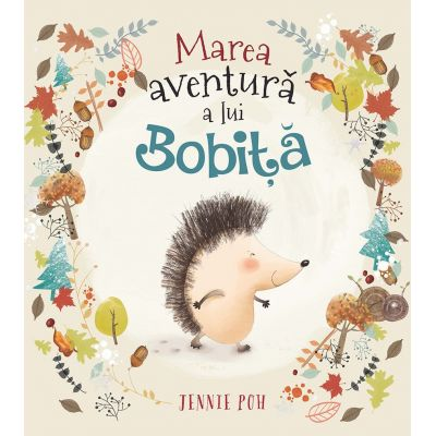 Marea aventura a lui Bobita ( Editura: Univers Enciclopedic, Autor: Jennie Poh ISBN 9786067044041)