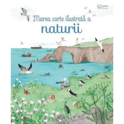 Marea carte ilustrata a naturii (Usborne) (Editura: Univers Enciclopedic, Autor: Usborne Books ISBN 978-606-704-688-5)