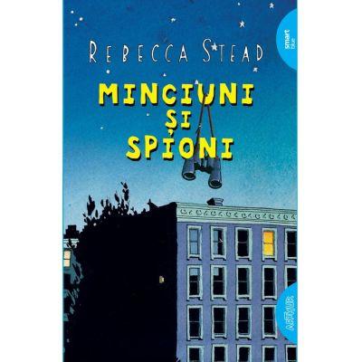 Minciuni si spioni (Editura: Arthur, Autor: Rebecca Stead ISBN 9786067998399 )