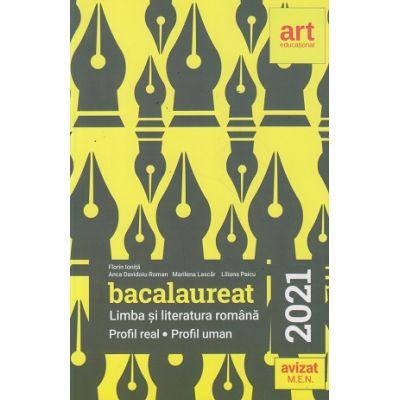 Bacalaureat. Limba si literatura romana. Profil real. Profil uman 2021 ( Editura: Art Grup editorial, Autori: Florin Ionita, Anca Davidoiu-Roman, Marilena Lascar ISBN 9786060033554)