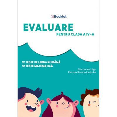 Evaluare pentru clasa a IV-a PR110 ( Editura: Booklet, Autor(i): Alina Ionela Jinga, Petruta Simona Iordache ISBN 9786065908178 )