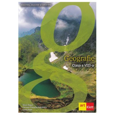 Geografie clasa a VIII-a (Editura: Art Grup editorial, Autori: Silviu Negut, Carmen-Camelia Radulescu, Ionut Popa ISBN 9786069089606)