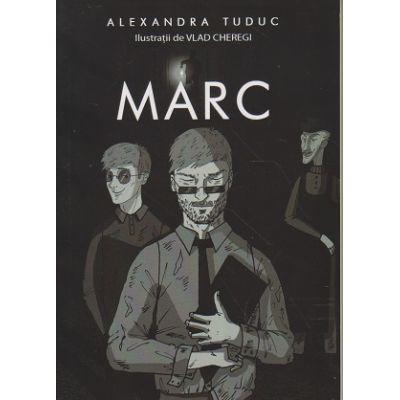 Marc ( Editura: Letras, Autor: Alexandra Tuduc ISBN 9786060710615)