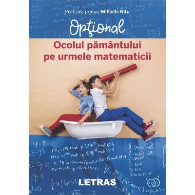 Ocolul pamantului pe urmele matematicii ( Editura: Letras, Autor: Prof. inv. primar Mihaela Nitu ISBN 9786060711360)