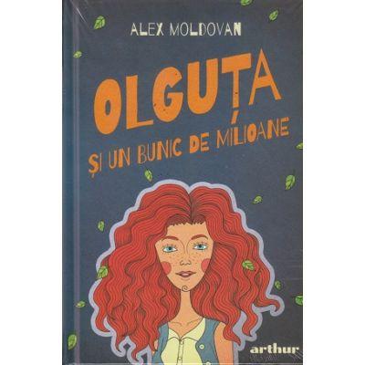 Olguta si un bunic de milioane ( Editura: Arthur, Autor: Alex Moldovan, ISBN 978-606-788-787-7)