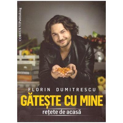 Gateste cu mine (Editura: Coreus Publishing, Autor: Florin Dumitrescu ISBN 9786069318096)