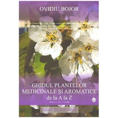 Ghidul plantelor medicinale si aromatice de la A la Z (Editura: Dharana, Autor: Ovidiu Bojor ISBN 978-606-9029-02-2)