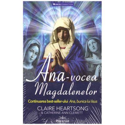 Ana, vocea Magdalenelor ( Editura: Prestige, Autori: Claire Heartsong, Catherine Clemett ISBN 9786069651155)