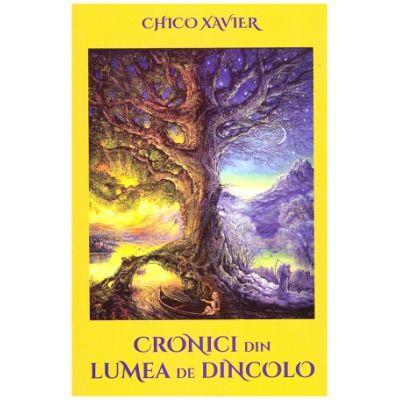 Cronici din lumea de dincolo ( Editura: Ganesha, Autor: Chico Xavier ISBN 9786068742434)