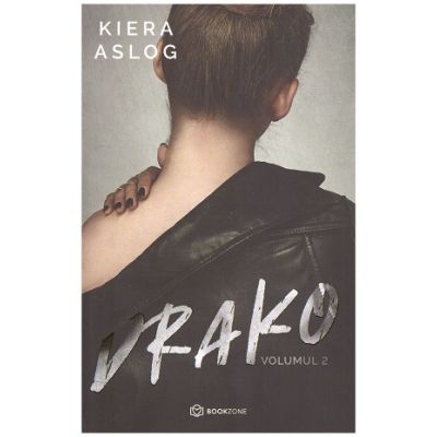 Drako - vol 2 (Editura: Bookzone, Autor: Kiera Aslog ISBN 9786069008744)