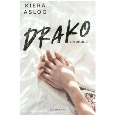 Drako - vol 3 (Editura: Bookzone, Autor: Kiera Aslog ISBN 9786069008751)