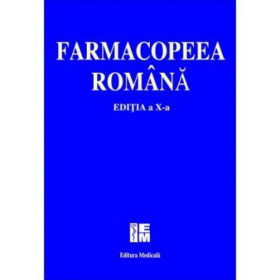 Farmacopeea romana - Editia a x-a ( Editura: Medicala ISBN 9789733908883)