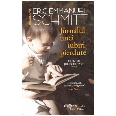 Jurnalul unei iubiri pierdute (Editura: Humanitas, Autor: Eric-Emmanuel Schmitt ISBN 9786067797671)