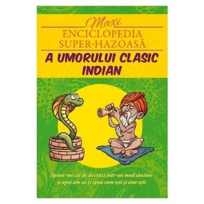Maxienciclopedia super-hazoasa a umorului clasic indian (Editura: Ganesha, ISBN 9786068742823)