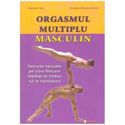 Orgasmul multiplu masculin. Secretele pe care fiecare barbat ar trebui sa le cunoasca ( Editura: Sapientia, Autori: Mantak Chia, Douglas Abrams Arava ISBN: 973-99552-4-x)