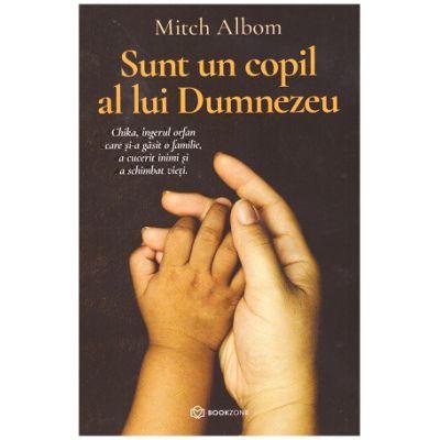 Sunt un copil al lui Dumnezeu (Editura: Bookzone, Autor: Mitch Albom ISBN 9786069700235)
