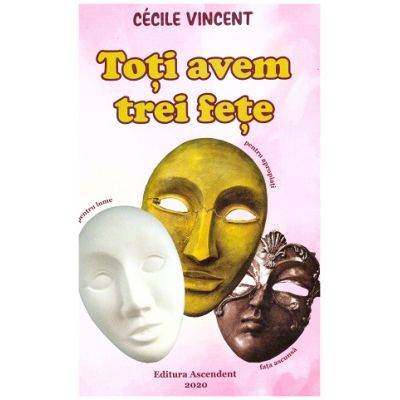Toti avem trei fete (Editura: Ascendent, Autor: Cecile Vincent ISBN 9786069050392)